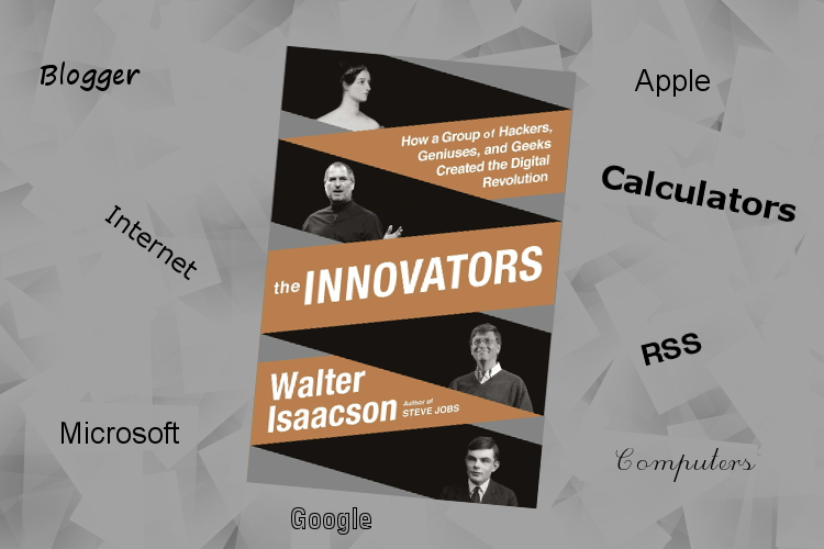 The innovators by Walter Issacson
